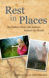 Rest In Places: My Father's Post-Life Journey Around The World