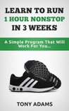Learn To Run 1 Hour Nonstop In 3 Weeks