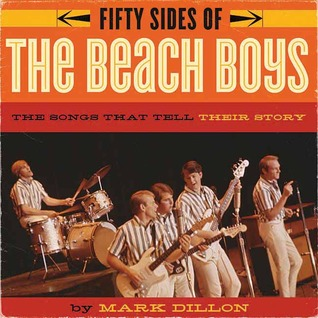 Fifty Sides of the Beach Boys by Mark Dillon