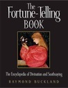The Fortune-Telling Book: The Encyclopedia of Divination and Soothsaying