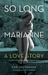So Long, Marianne: A Love Story includes rare material by Leonard Cohen
