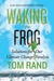 Waking the Frog: Solutions ...