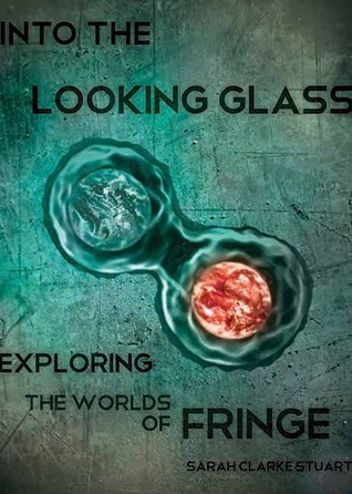 Into the Looking Glass by Sarah Clarke Stuart