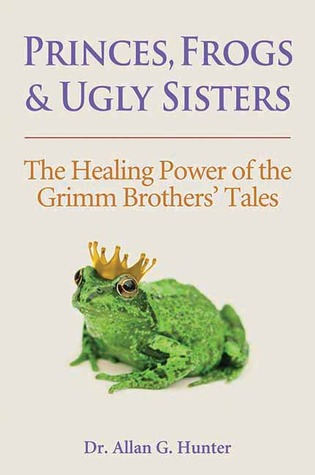 Princes, Frogs and Ugly Sisters by Allan G. Hunter