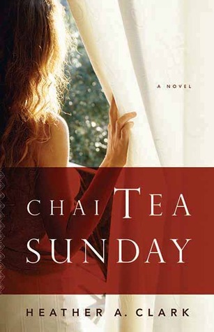 Chai Tea Sunday by Heather A. Clark