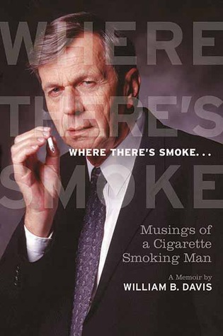 Where There's Smoke... by William B. Davis