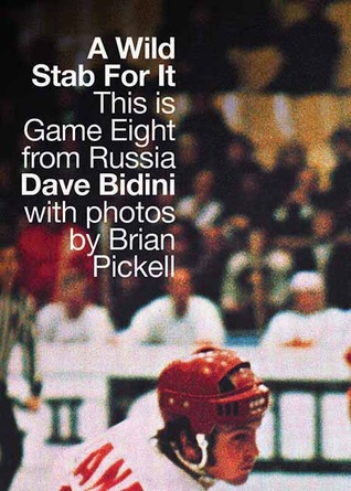 A Wild Stab for It by Dave Bidini