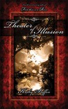 Theater of Illusion (Spirit of the River, #3)