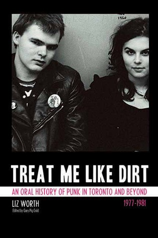Treat Me Like Dirt by Liz Worth