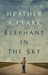 Elephant in the Sky by Heather A. Clark