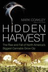 Hidden Harvest: The Rise and Fall of North America's Biggest Cannabis Grow Op