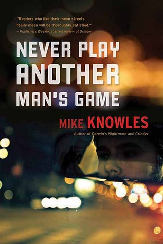 Never Play Another Man's Game by Mike Knowles