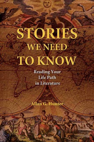Stories We Need to Know by Allan G. Hunter