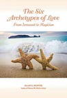 The Six Archetypes of Love: From Innocent to Magician