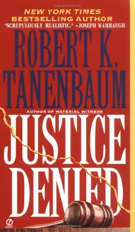 Justice Denied by Robert K. Tanenbaum