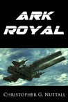 Ark Royal (Ark Royal, #1)