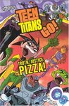 Teen Titans Go!, Volume 1: Truth, Justice, Pizza!