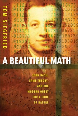 A Beautiful Math by Tom Siegfried