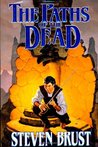 The Paths of the Dead (Khaavren Romances, #3: The Viscount of Adrilankha, #1)