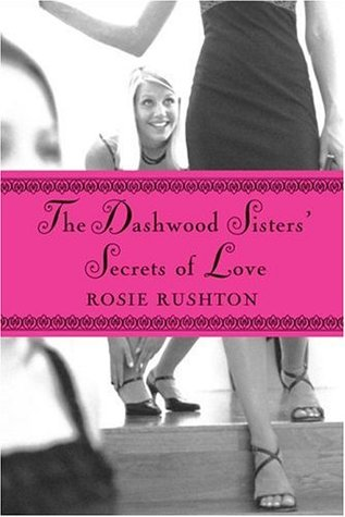 The Dashwood Sisters' Secrets of Love by Rosie Rushton