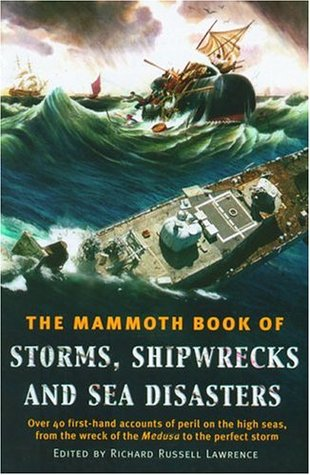 The Mammoth Book of Storms, Shipwrecks and Sea Disasters by Richard Russell Lawrence