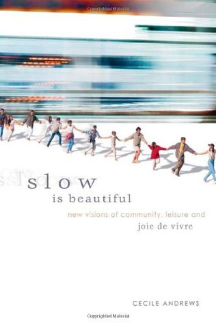Slow is Beautiful by Cecile Andrews