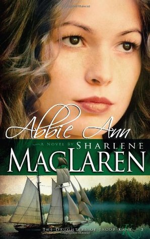 Abbie Ann by Sharlene MacLaren
