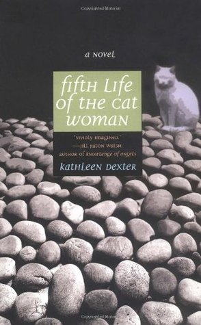 Fifth Life of the Cat Woman by Kathleen Dexter