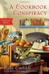 A Cookbook Conspiracy (A Bibliophile Mystery, #7)