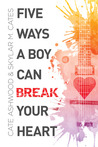 Five Ways a Boy Can Break Your Heart