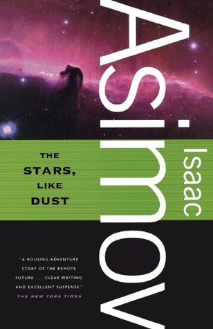 The Stars, Like Dust by Isaac Asimov