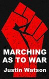 Marching As to War: A Post-Apocalyptic Novel