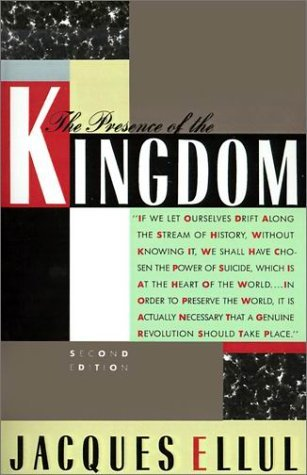 The Presence of the Kingdom by Jacques Ellul