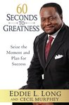 60 Seconds to Greatness: Seize the Moment and Plan for Success