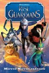 Rise of the Guardians Movie Novelization