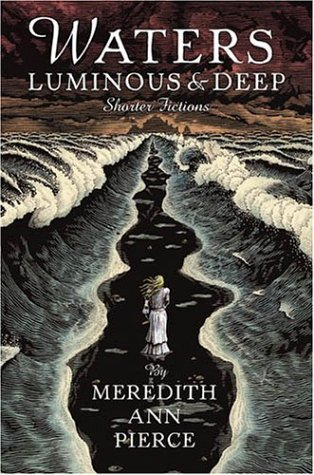 Waters Luminous and Deep by Meredith Ann Pierce