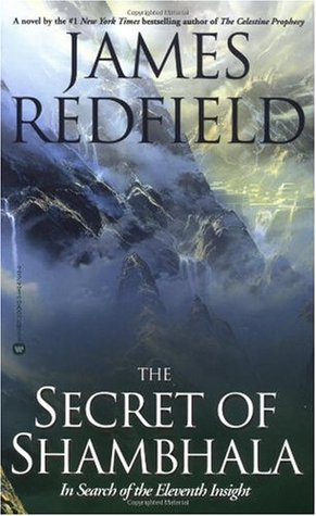 The Secret of Shambhala: In Search of the Eleventh Insight (Celestine Prophecy, #3)
