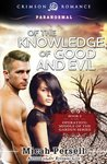 Of the Knowledge of Good and Evil: Book 2 in the Operation: Middle of the Garden series (Crimson Romance)