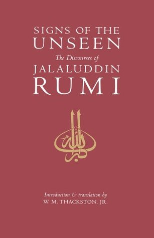Signs of the Unseen: The Discourses of Jalaluddin Rumi