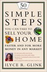 50 Simple Steps You Can Take to Sell Your Home Faster and for More Money in Any Market