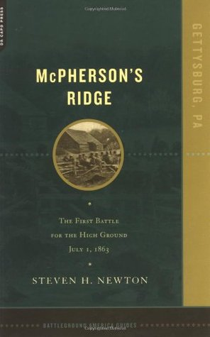 Mcpherson's Ridge: The First Battle For The High Ground, July 1, 1863