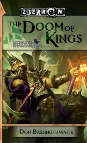 The Doom of Kings (Legacy of Dhakaan, #1) (Eberron by Don Bassingthwaite
