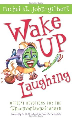Wake up Laughing by Rachel St. John-Gilbert
