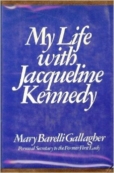 My Life with Jacqueline Kennedy by Mary Barelli Gallagher