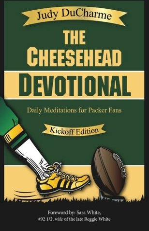 The Cheesehead Devotional by Judy DuCharme