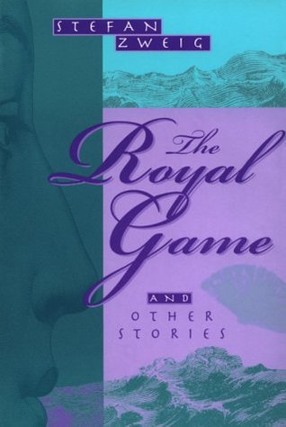 The Royal Game & Other Stories by Stefan Zweig