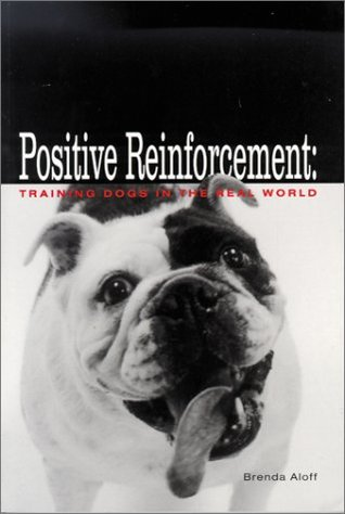 Positive Reinforcement: Training Dogs in the Real World