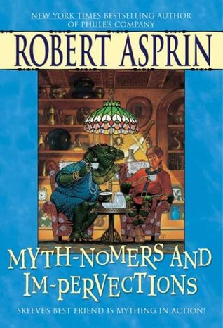 Myth-Nomers and Im-Pervections by Robert Lynn Asprin