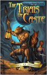 The Trials of Caste (Paladin of a Hidden God, #1)