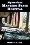 Mysterious Manteno State Hospital (Heartland is Haunted)